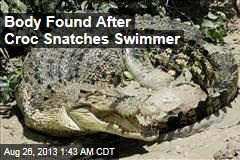 Body Found After Croc Snatches Swimmer