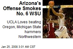 Arizona's Offense Smokes No. 6 WSU