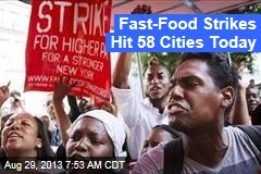 Fast-Food Strikes Hit 58 Cities Today