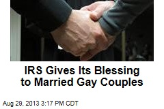IRS Gives Its Blessing to Married Gay Couples