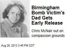 Birmingham Bomb Victim's Dad Gets Early Release