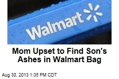 Mom Upset to Find Son's Ashes in Walmart Bag