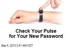 Check Your Pulse for Your New Password