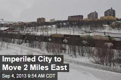 Entire City to Move 2 Miles East