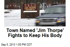 Town Named 'Jim Thorpe' Fights to Keep His Body