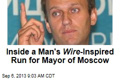 Inside a Man's Wire -Inspired Run for Mayor of Moscow