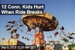 12 Conn. Kids Hurt When Ride Breaks