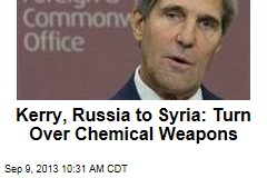 Kerry, Russia to Syria: Turn Over Chemical Weapons