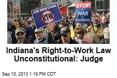Indiana's Right-to-Work Law Unconstitutional: Judge
