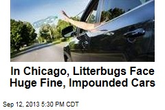 In Chicago, Litterbugs Face Huge Fine, Impounded Cars