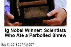 Ig Nobel Winner: Scientists Who Ate a Parboiled Shrew