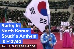 Rarity in North Korea: South's Anthem Is Played
