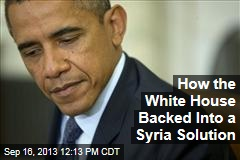 How the White House Backed Into a Syria Solution