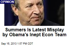 Summers Is Latest Misplay by Obama's Inept Econ Team