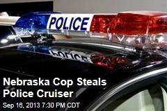 Nebraska Cop Steals Police Cruiser