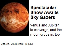 Spectacular Show Awaits Sky Gazers