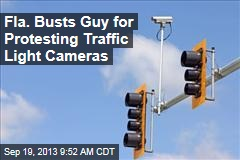 Fla. Busts Guy for Protesting Traffic Light Cameras