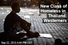 New Class of Homeless in Thailand: Westerners