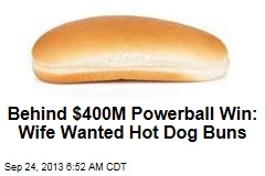Behind $400M Powerball Win: Wife Wanted Hot Dog Buns