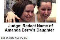 Judge: Redact Name of Amanda Berry's Daughter