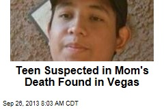 Teen Suspected in Mom's Death Found in Vegas