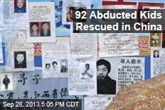 92 Abducted Kids Rescued in China
