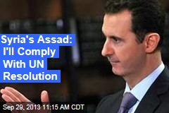 Syria's Assad: I'll Comply With UN Resolution