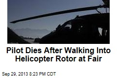 Pilot Dies After Walking Into Helicopter Rotor at Fair