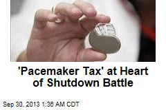 'Pacemaker Tax' at Heart of Shutdown Battle
