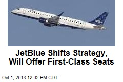 JetBlue Shifts Strategy, Will Offer First-Class Seats