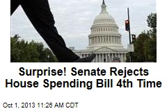 Surprise! Senate Rejects House Spending Bill 4th Time