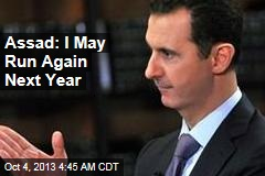 Assad: I May Run Again Next Year