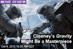 Clooney's Gravity Might Be a Masterpiece