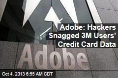 Adobe: Hackers Snagged 3M Users' Credit Card Data