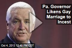 Pa. Governor: Gay Marriage Like 'Brother and Sister'