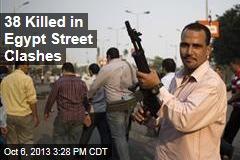 38 Killed in Egypt Street Clashes