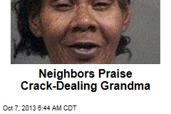 Neighbors Praise Crack-Dealing Grandma