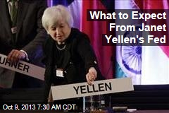 What to Expect From Janet Yellen's Fed