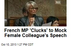 French MP 'Clucks' to Mock Female Colleague's Speech