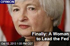 Finally: A Woman to Lead the Fed