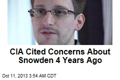 CIA Cited Concerns About Snowden 4 Years Ago