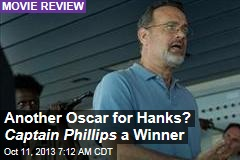 Another Oscar for Hanks? Captain Phillips a Winner