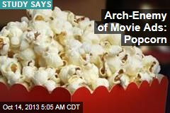 Arch-Enemy of Movie Ads: Popcorn