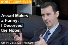 Funny Time for Assad: I Deserved the Nobel