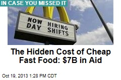 Lousy Fast-Food Pay Costs $7B a Year in Gov't Aid