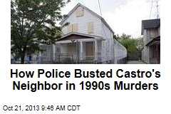 How Police Busted Castro's Neighbor in 1990s Murders