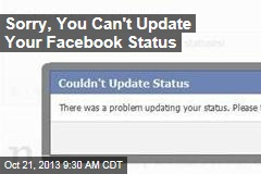 Sorry, You Can't Update Your Facebook Status