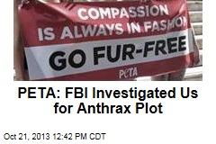 PETA: FBI Investigated Us for Anthrax Plot