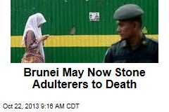 Brunei May Now Stone Adulterers to Death