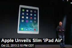 Apple Unveils Slim 'iPad Air'
